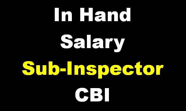 Salary of sub inspector in CBI